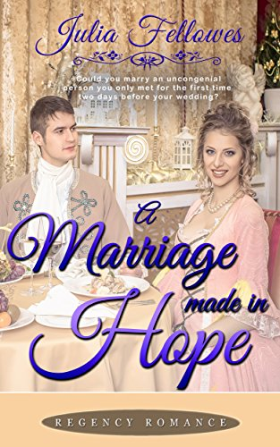 REGENCY ROMANCE: A Marriage Made In Hope (A Clean Historical Love Story)