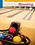 Right down Your Alley : The Complete Book of Bowling, Grinfelds, Vesma and Hultstrand, Bonnie, 0840048076