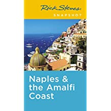 Rick Steves Snapshot Naples & the Amalfi Coast: Including Pompeii