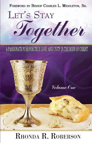 Let's Stay Together: A passionate push for true love and unity in the body of Christ! (Volume 1) ebook