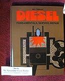 Diesel: Fundamentals, Service, Repair