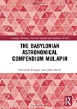 img - for The Babylonian Astronomical Compendium MUL.APIN (Scientific Writings from the Ancient and Medieval World) book / textbook / text book