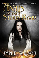 Anais of the Stolen Road (Blood Mage Chronicles Book 2)