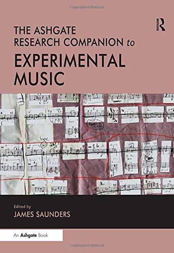 The Ashgate Research Companion to Experimental Music (Ashgate Research Companions)