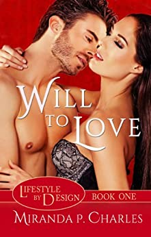 Will To Love (Lifestyle by Design Book 1) by [Charles, Miranda P.]
