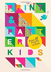 Print & Pattern: Kids by Bowie Style (5-Aug-2013) Paperback