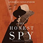 The Honest Spy | Andreas Kollender,Steve Anderson - translator
