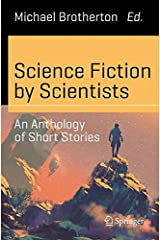 Science Fiction by Scientists: An Anthology of Short Stories (Science and Fiction) Paperback