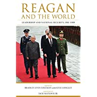 Reagan and the World: Leadership and National Security, 1981--1989 (Studies in Conflict, Diplomacy, and Peace)
