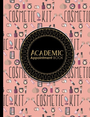 Academic Appointment Book: 2 Columns Appointment Log Book, Appointment Time Planner, Hourly Appointment Calendar, Cute Cosmetic Makeup Cover (Volume 11) ebook