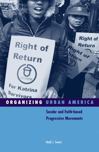 Organizing Urban America: Secular and Faith-based Progressive Movements (Social Movements, Protest and Contention)