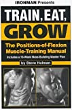Train, eat, grow: The positions-of-flexion muscle-training manual