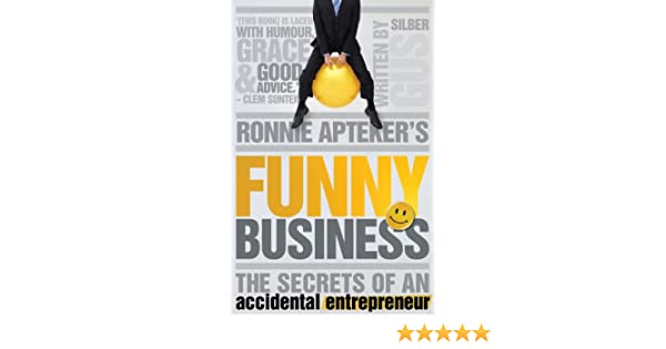 Ronnie Aptekers Funny Business: The Secrets of an Accidental Entrepreneur