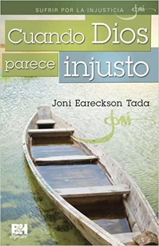 Ebook descarga gratuita pdf thai Cuando Dios Parece Injusto (Joni Eareckson Tada Collection) 0805496610 en español