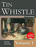 Tin Whistle for Beginners - Volume 1: Irish Songs, Gaelic Songs, Scottish Songs