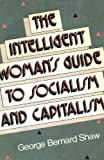 Intelligent Woman's Guide to Socialism &, Shaw, George Bernard, 0878559620