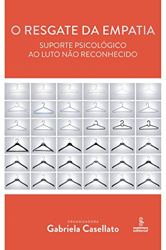 O resgate da empatia: Suporte psicológico ao luto não reconhecido (Portuguese Edition)