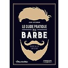 GUIDE PRATIQUE DE LA BARBE (LE)