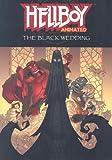 Hellboy Animated Volume 1: The Black Wedding (Hellboy Animated (Graphic Novels))
