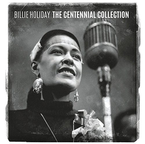 The Centennial Collection by Billie Holiday (2015-08-03)