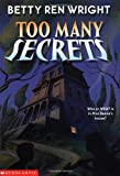 Too Many Secrets, Betty Ren Wright, 0439326656