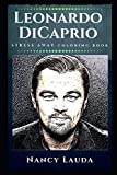 Leonardo DiCaprio Stress Away Coloring Book: An Adult Coloring Book Based on The Life of Leonardo DiCaprio. (Leonardo DiCaprio Stress Away Coloring Books)
