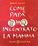 Come papà ha incontrato la mamma