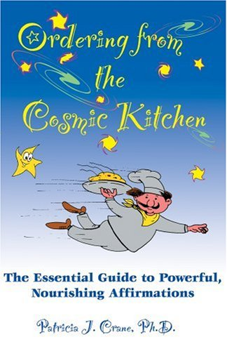 Ordering from the Cosmic Kitchen: The Essential Guide to Powerful, Nourishing Affirmations