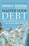 img - for Master Your Debt: Slash Your Monthly Payments and Become Debt Free book / textbook / text book