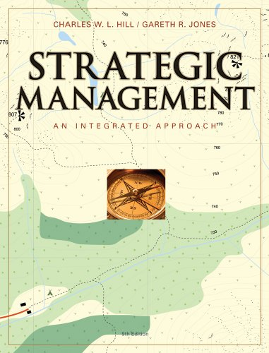 Strategic Management: An Integrated Approach (Strategic Management An Integrated Approach 10th Edition)