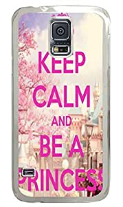 Keep Calm And Be A Princess PC Transparent Hard Case Cover Skin For Samsung Galaxy S5 I9600 by Maris's Diary