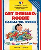 I Can Read French: Get Dressed Robbie (I Can Read French S.)