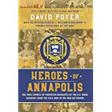Heroes Of Annapolis: The True Stories of Fourteen Graduates of the U.S. Naval Academy, from the Civil War to the War on Terro