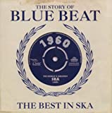Story of Blue Beat 1960: The Best In Ska