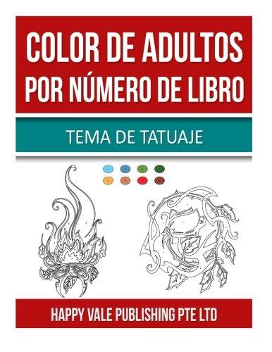 Color De Adultos Por Numero De Libro: Tema De Tatuaje (Spanish Edition) [Happy Vale Publishing Pte Ltd] (Tapa Blanda)