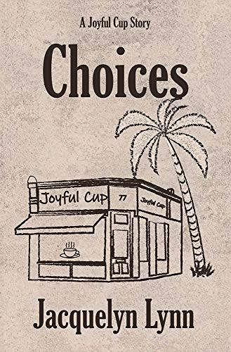 In a horrifying moment of inattention on a dark morning, lives change forever…CHOICES (A Joyful Cup Story Book 1) by Jacquelyn Lynn
