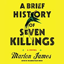 A Brief History of Seven Killings Audiobook by Marlon James Narrated by Robertson Dean, Cherise Boothe, Dwight Bacquie, Ryan Anderson, Johnathan McClain, Robert Younis, Thom Rivera
