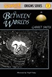 Between Worlds, Garret Smith, 0979671876