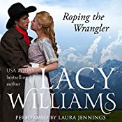 Roping the Wrangler: Love Inspired Historical | Lacy Williams