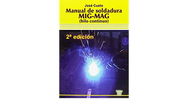 MANUAL DE SOLDADURA MIG-MAG.(HILO CONTINUO): 9788486108663: Amazon.com: Books