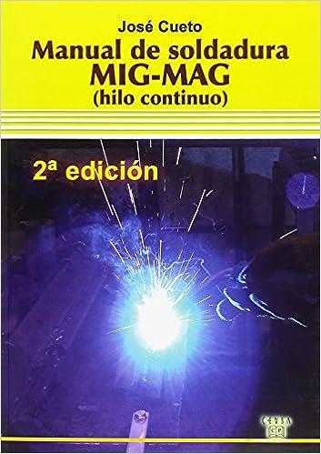 MANUAL DE SOLDADURA MIG-MAG.(HILO CONTINUO) (Spanish) Paperback