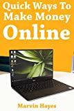 Quick Ways to Make Money Online : Video Affiliate Marketing & Lazy Man's Way to Freelancing