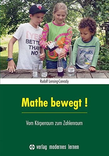 Mathe bewegt!: Vom Körperraum zum Zahlenraum