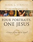 Four Portraits, One Jesus: A Survey of Jesus and the Gospels, Mark L. Strauss, 031022697X