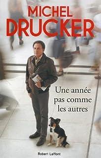 Une année pas comme les autres, Drucker, Michel