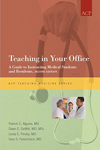 Teaching in Your Office: A Guide to Instructing Medical Students and Residents, Second Edition
