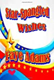 Star-Spangled Wishes, Faye Adams, 1499584954
