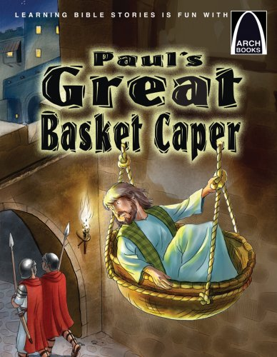 Paul's Great Basket Caper: Paul's Escape from Damascus (Arch ()