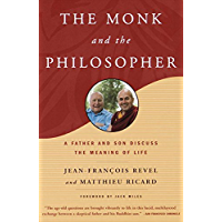 The Monk and the Philosopher: A Father and Son Discuss the Meaning of Life (English Edition)
