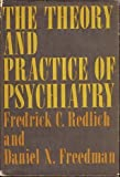 Theory and Practice of Psychiatry, Frederick C. Redlich and Daniel X. Freedman, 0465084559